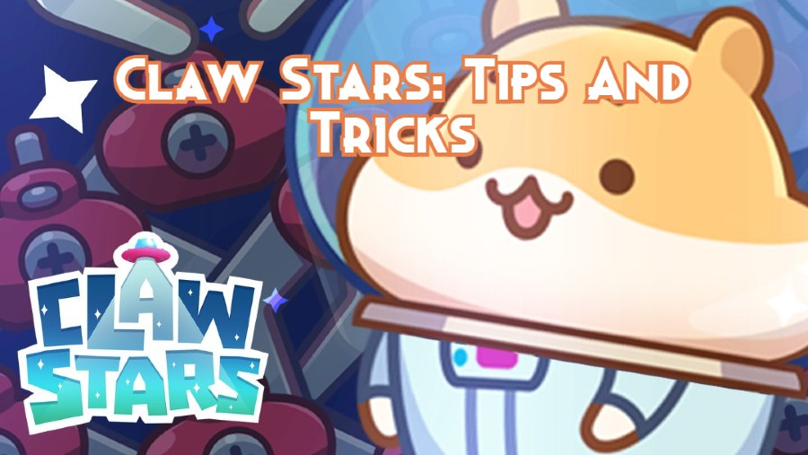 Claw Stars: Tips And Tricks