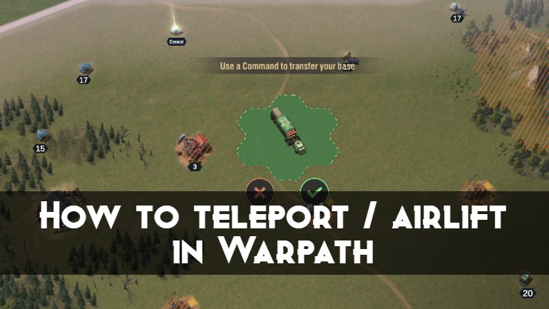 How to teleport / airlift in Warpath