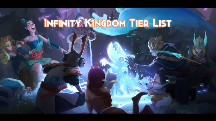 Infinity Kingdom Tier List