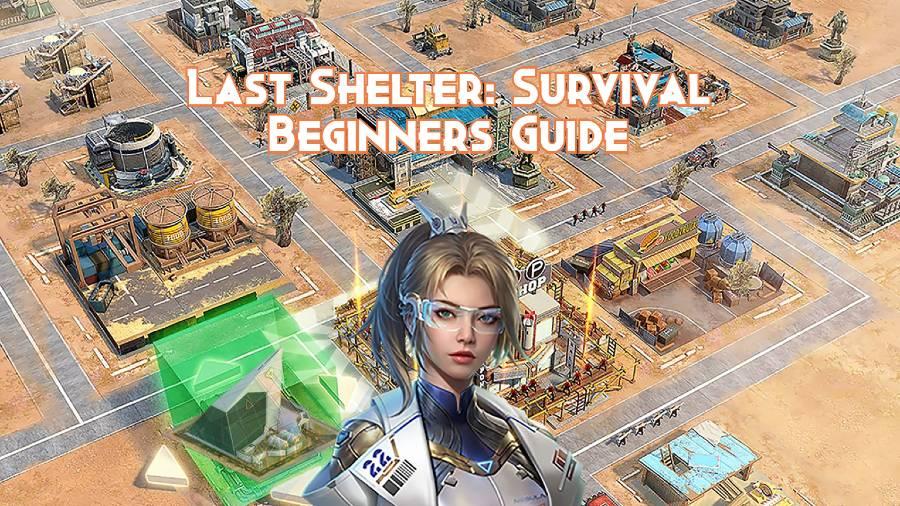 Last Shelter: Survival Beginners Guide