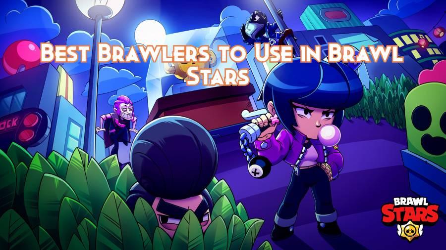 Best Brawlers to Use in Brawl Stars