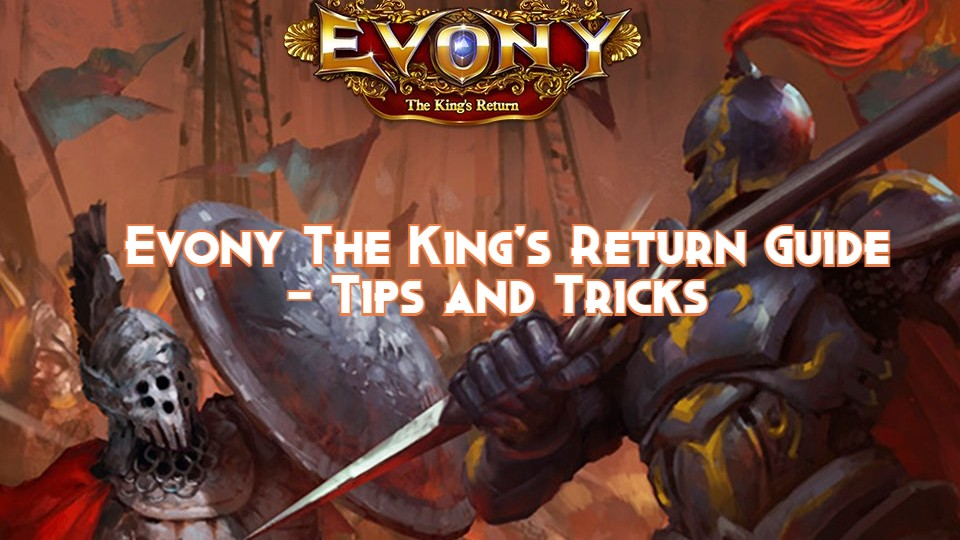 Evony The King's Return Guide – Tips and Tricks