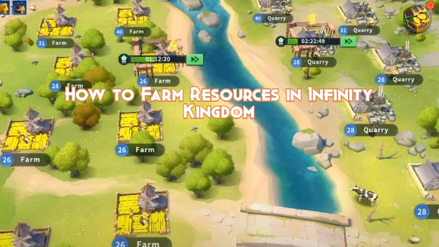 How to Farm Resources in Infinity Kingdom