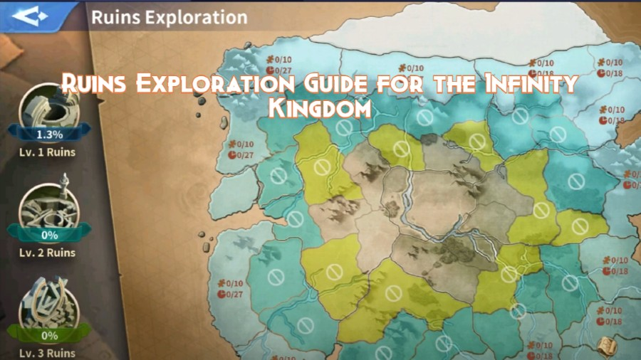 Ruins Exploration Guide for the Infinity Kingdom