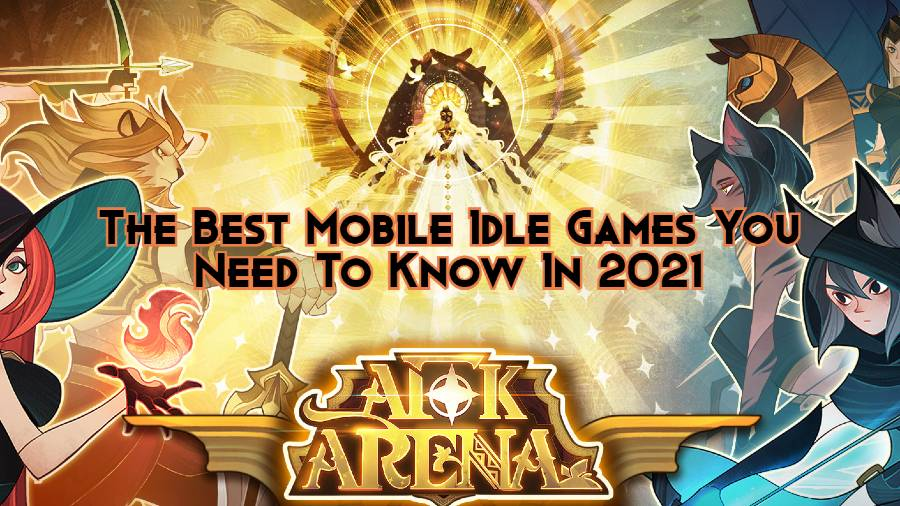 The Best Mobile Idle Games You Need To Know In 2021