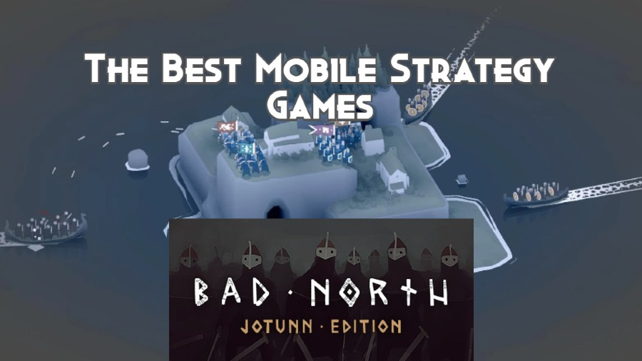 The Best Mobile Strategy Games
